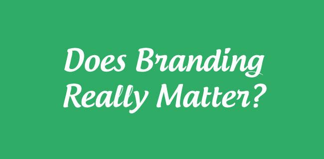Does-Branding-Really-Matter