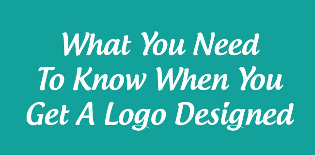 What-You-Need-To-Know-When-You-Get-A-Logo-Designed